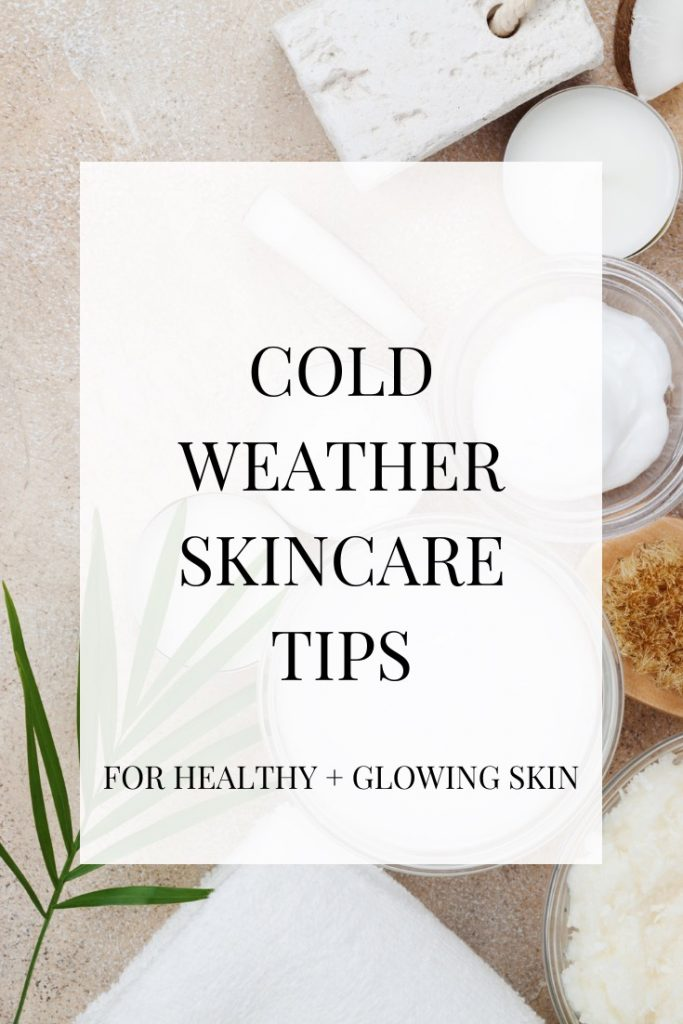 Cold Weather Skincare Alexandra Quinlann