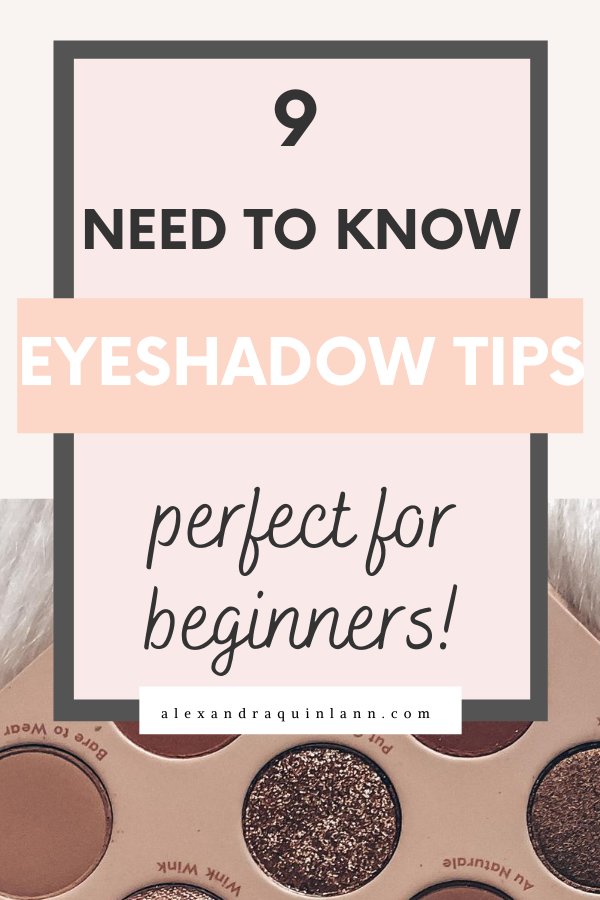 9 need to know eyeshadow tips for beginners