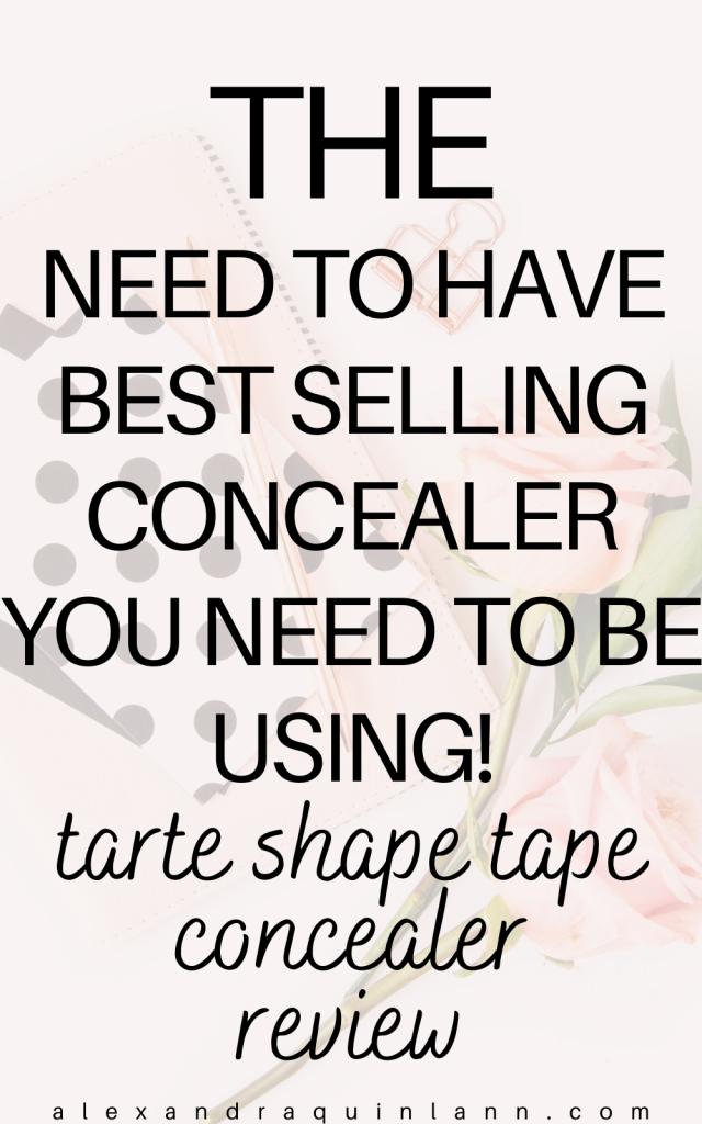 the need to have best selling concealer you need to be using. tarte shape tape concealer review