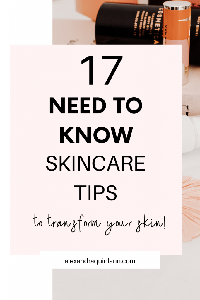 17 need to know skincare tips for healthy and radiant skin